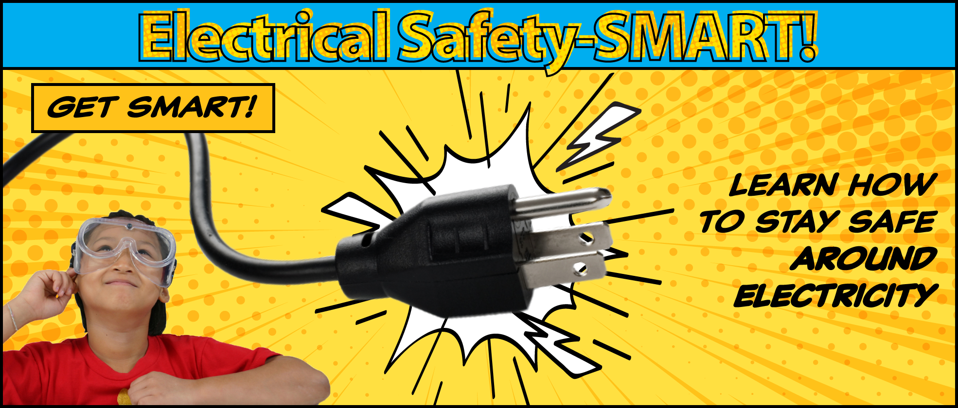 Electrical Safety-SMART: Get SMART! Learn how to stay safe around electricity